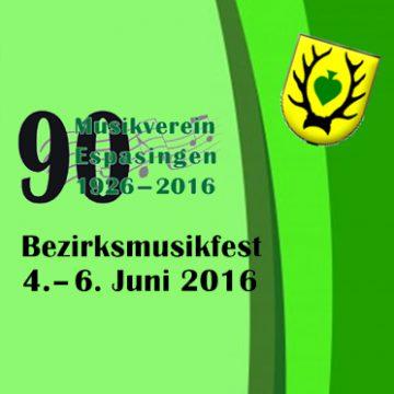 Bezirksmusikfest Espasingen vom 4. bis 6. Juni 2016